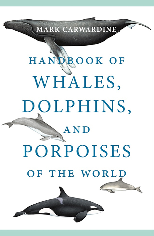 Handbook of Whales, Dolphins and Porpoises of the World